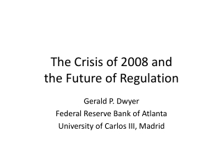 The Crisis of 2008 and the Future of Regulation
