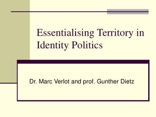 Essentialising Territory in Identity Politics