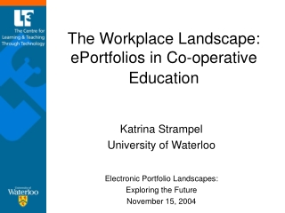 The Workplace Landscape:  ePortfolios in Co-operative Education