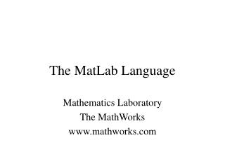 The MatLab Language