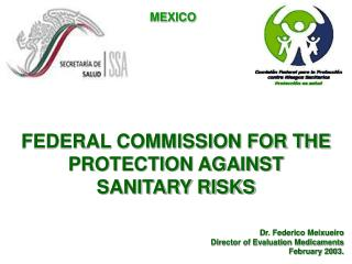 FEDERAL COMMISSION FOR THE  PROTECTION AGAINST SANITARY RISKS
