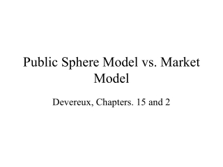 Public Sphere Model vs. Market Model