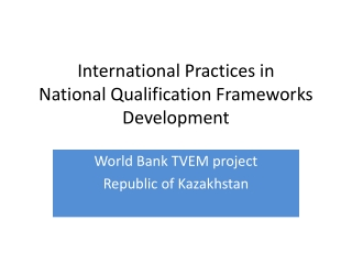 International  Practices in  National  Qualification Frameworks Development