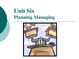 Unit Six Planning Managing