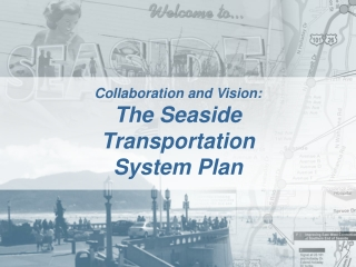 Collaboration and Vision: The Seaside  Transportation System Plan