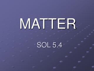 MATTER SOL 5.4