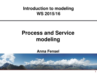 Process and Service modeling Anna Fensel