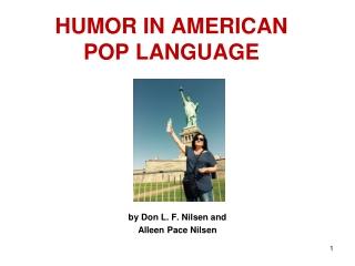 HUMOR IN AMERICAN  POP LANGUAGE