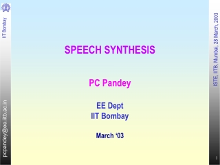 SPEECH SYNTHESIS PC Pandey EE Dept IIT Bombay March '03