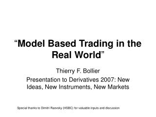 """ Model Based Trading in the Real World """