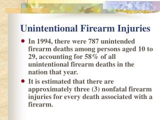 Unintentional Firearm Injuries