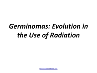 Germinomas: Evolution in the Use of Radiation