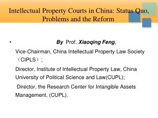 Intellectual Property Courts in China: Status Quo, Problems and the Reform