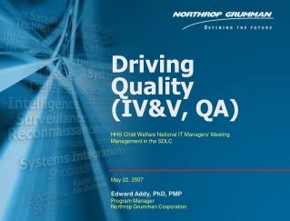 Driving Quality  (IV&V, QA)