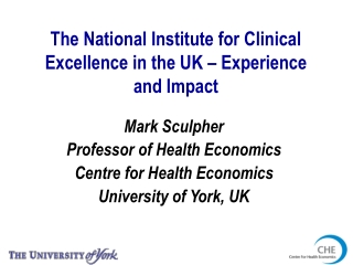 The National Institute for Clinical Excellence  in the UK – Experience and Impact