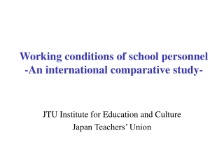 Working conditions of school personnel -An international comparative study-