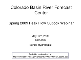 Colorado Basin River Forecast Center Spring 2009 Peak Flow Outlook Webinar