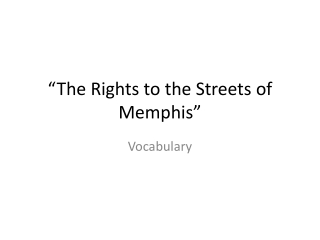 """ The Rights to the Streets of Memphis """