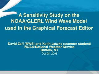 A Sensitivity Study on the  NOAA/GLERL Wind Wave Model  used in the Graphical Forecast Editor