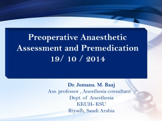 Preoperative Anaesthetic Assessment and Premedication 19/ 10 / 2014