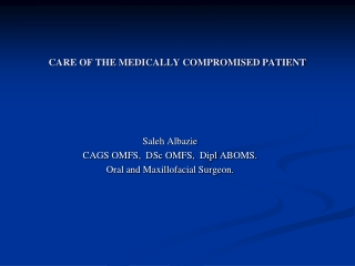 CARE OF THE MEDICALLY COMPROMISED PATIENT