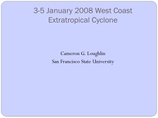 3-5 January 2008 West Coast Extratropical Cyclone