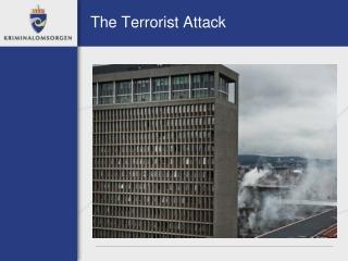 The Terrorist Attack