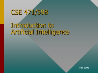 CSE 471/598  Introduction to  Artificial Intelligence