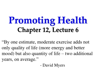 Promoting Health Chapter 12, Lecture  6