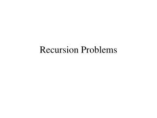 Recursion Problems