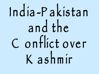 India-Pakistan  and the  Conflict over Kashmir