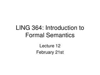 LING 364: Introduction to Formal Semantics