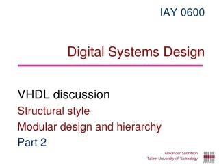 IAY 06 0 0 Digital Systems Design