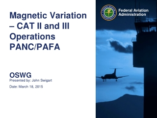 Magnetic Variation – CAT II and III Operations PANC/PAFA OSWG