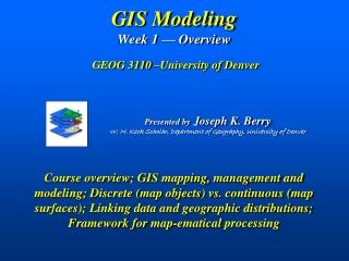 GIS Modeling Week 1 — Overview GEOG 3110 –University of Denver