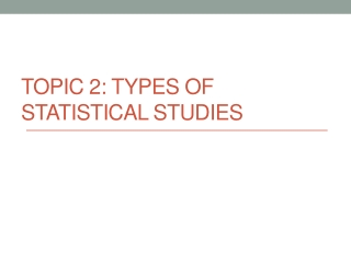 Topic 2:  Types of Statistical Studies