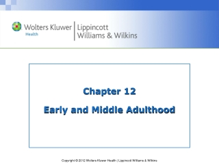 Chapter 12 Early and Middle Adulthood