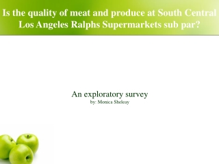 Is the quality of meat and produce at South Central Los Angeles Ralphs Supermarkets sub par?