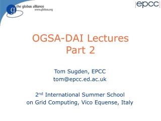 OGSA-DAI Lectures Part 2