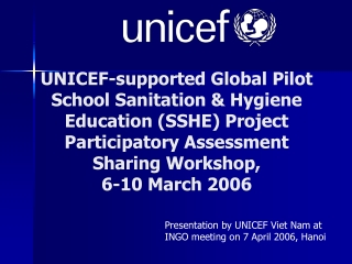 Presentation by UNICEF Viet Nam at INGO meeting on 7 April 2006, Hanoi