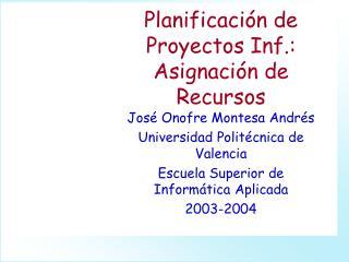 Planificación de Proyectos Inf.: Asignación de Recursos