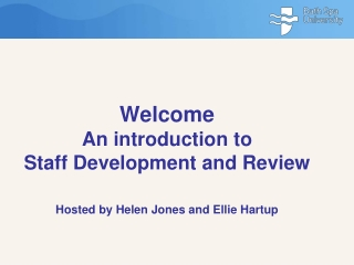 Welcome  An introduction to  Staff Development and Review  Hosted by Helen Jones and Ellie Hartup