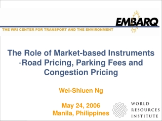 The Role of Market-based Instruments Road Pricing, Parking Fees and Congestion Pricing