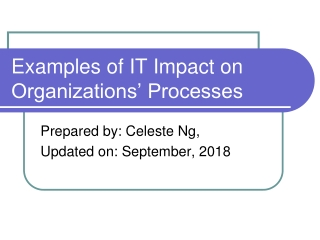 Examples of IT Impact on Organizations' Processes
