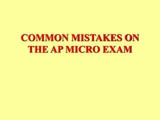 COMMON MISTAKES ON THE AP MICRO EXAM