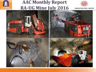 AAC Monthly Report RA-UG  Mine July  2016