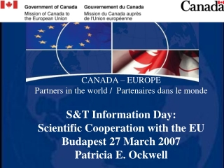 CANADA – EUROPE Partners in the world /  Partenaires dans le monde S&T Information Day: