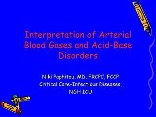Interpretation of Arterial Blood Gases and Acid-Base Disorders