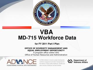 VBA  MD-715 Workforce Data    for FY 2011 Part I Plan