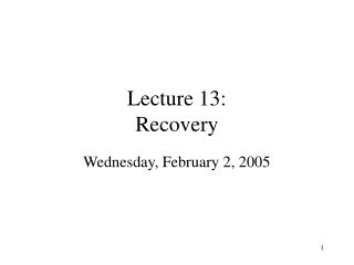 Lecture 13: Recovery
